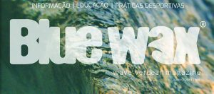 "Revista Blue Wax ""uma voz no meio do mar"""